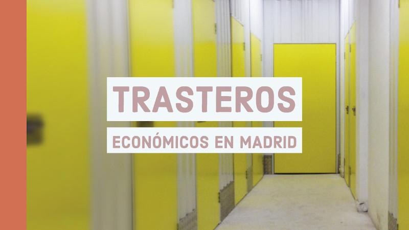trasteros economicos en madrid