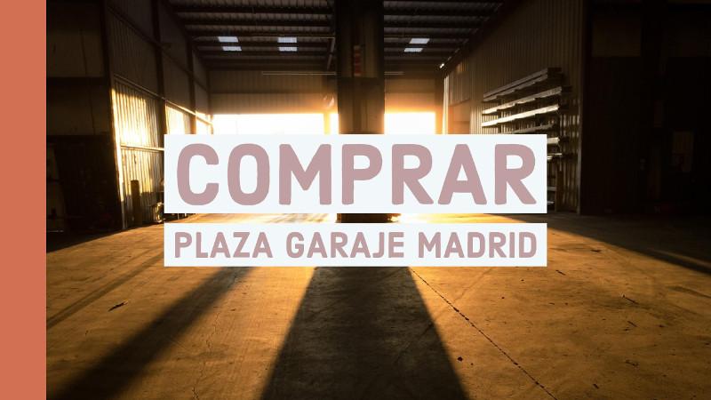 comprar plaza garaje madrid