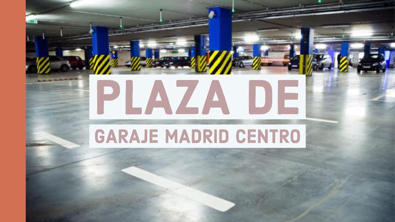 plaza de garaje madrid centro